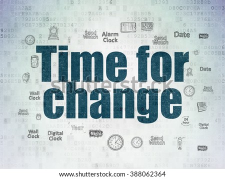 Time concept: Time for Change on Digital Paper background - stock photo