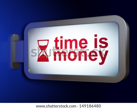 Time concept: Time is Money and Hourglass on advertising billboard background, 3d render - stock photo
