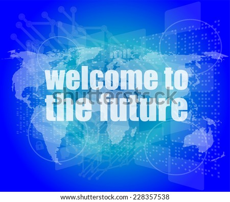 Time concept: words Welcome to the future on digital screen, 3d - stock photo