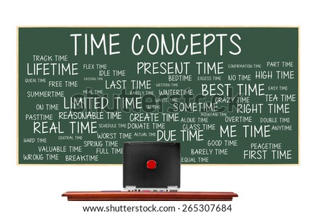 Time Concepts chalkboard: Present, Best, Limited, Last, Lifetime, Flex, Reasonable, Actual, Due, Real, pasttime, alone, bedtime, wintertime, worst, idle, good, spring, overtime, crazy, peace, donate - stock photo