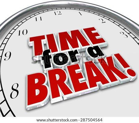 Time for a Break words on a white clock face to illustrate a work pause or interruption for rest or relaxation - stock photo