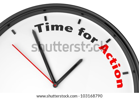 Time for Action concept. Modern clock with sign on a white background