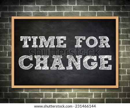 TIME FOR CHANGE - blackboard concept - stock photo