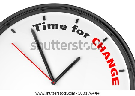 Time for Change concept. Modern clock with sign on a white background