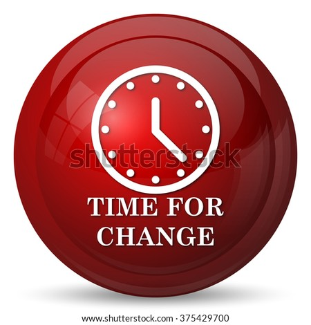 Time for change icon. Internet button on white background.