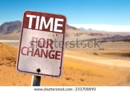 Time For Change sign with a desert background - stock photo