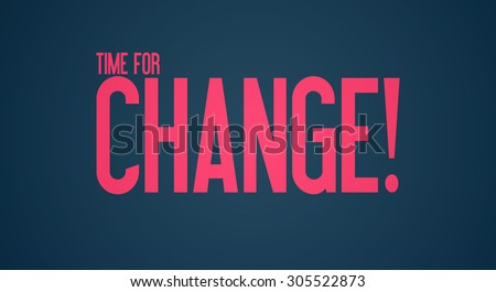 Time for change! - Text
