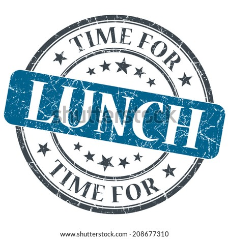 Time for lunch blue grunge textured vintage isolated stamp - stock photo