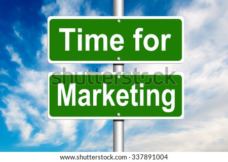 Time for Marketing Road Sign