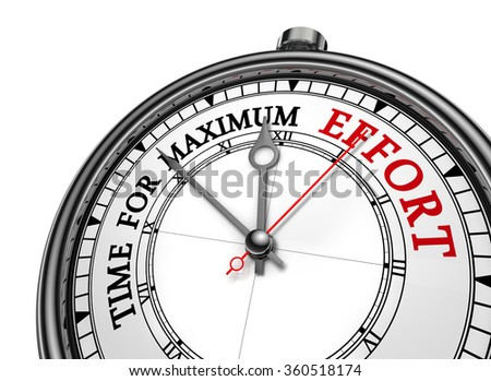 Time for maximum effort motivation on concept clock, isolated on white background