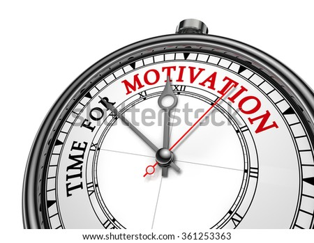 Time for motivation message on concept clock, isolated on white background