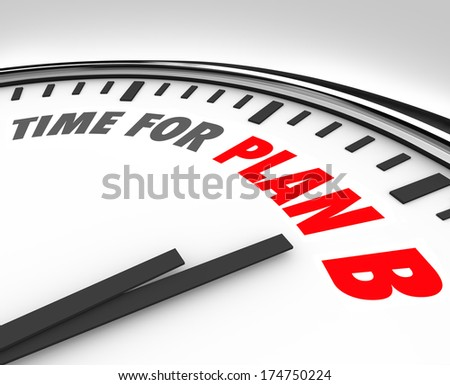 Time for Plan B Clock Rethink New Strategy Planning - stock photo