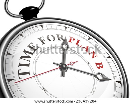 time for plan B concept clock isolated on white background - stock photo