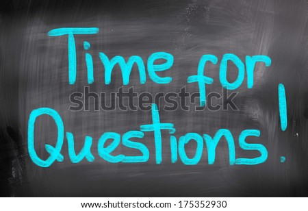 Time For Questions Concept