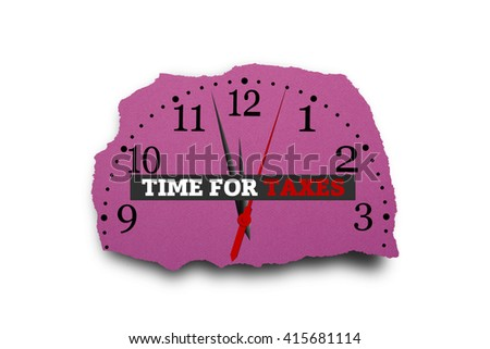 TIME FOR TAXES message written under torn paper. - stock photo