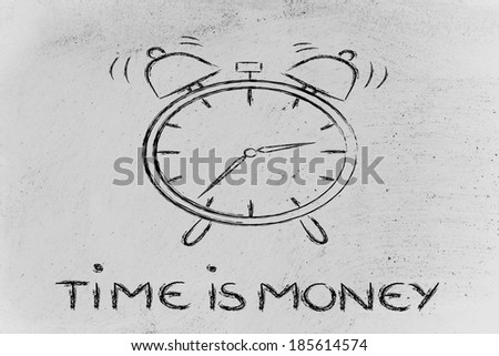 time is money, concept of not wasting time, alarm ringing