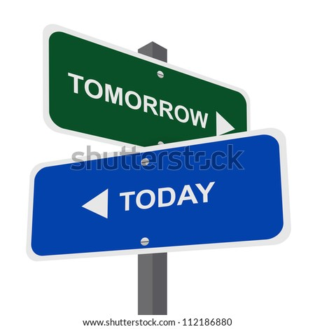 Time Management Concept Present By Street Sign Pointing to Tomorrow and Yesterday Isolated on White Background - stock photo