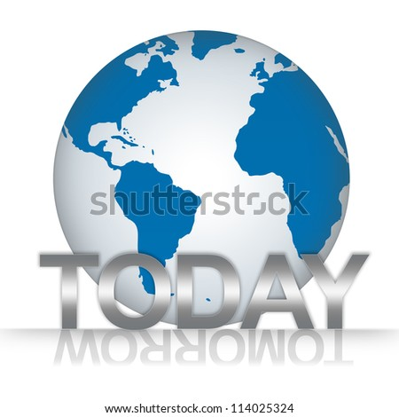 Time Management Concept, The Blue Globe With Silver Metallic Today Text With Tomorrow Text As Shadow Isolated on White Background - stock photo