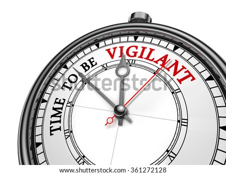 Time to be vigilant motivation message on concept clock, isolated on white background - stock photo
