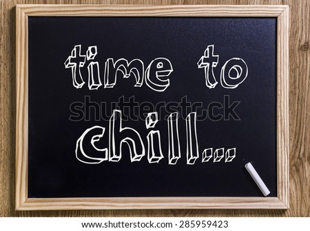 Time to chill - New chalkboard with 3D outlined text - on wood
