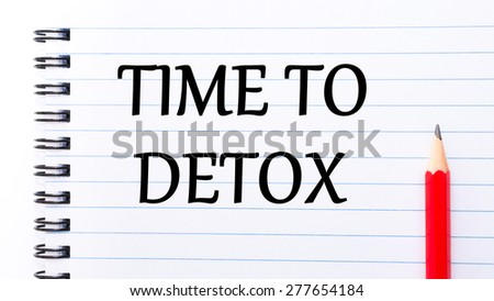 Time To Detox Text written on notebook page, red pencil on the right. Motivational Concept image