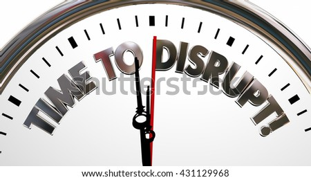 Time to Disrupt Change Innovate Rethink Clock 3d Illustration - stock photo