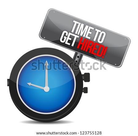 Time to Get Hired illustration design over white - stock photo