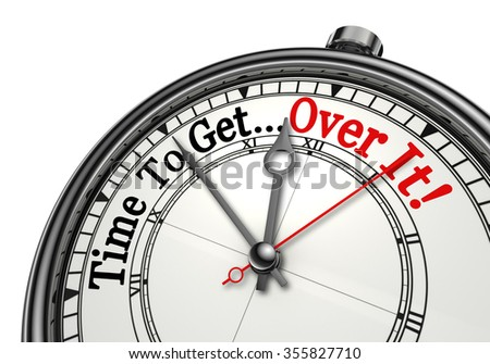 Time to get over it red message on concept clock, isolated on white background
