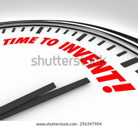 TIme to Invent words on a clock for new product ideas, innovation, imagination and creativity that solves a problem or meets a customer need - stock photo