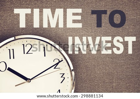 Time to Invest Concept - stock photo