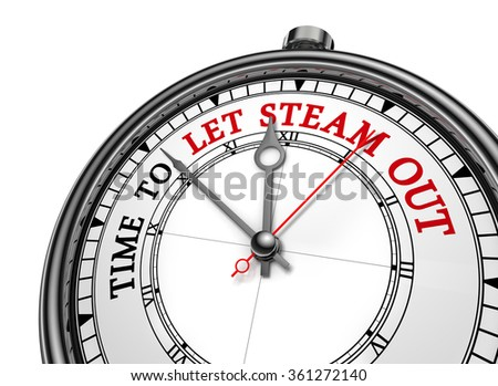 Time to let steam out message on concept clock, isolated on white background