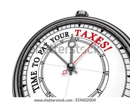 Time to pay your taxes concept clock, isolated on white background - stock photo