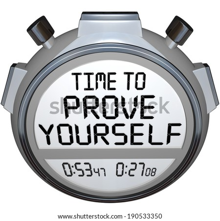 Time to Prove Yourself Words Stopwatch Timer Perform