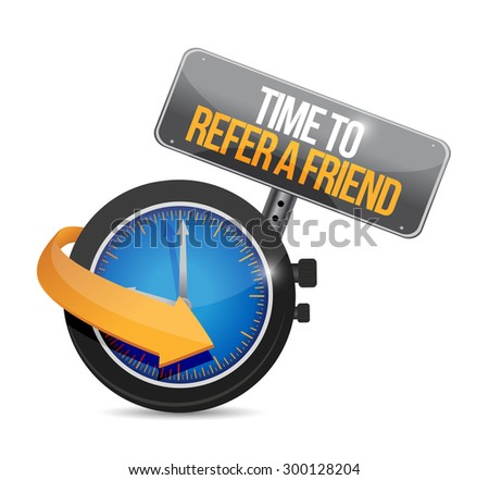 time to refer a friend sign concept illustration design - stock photo