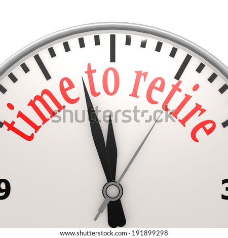 Time to retire - stock photo