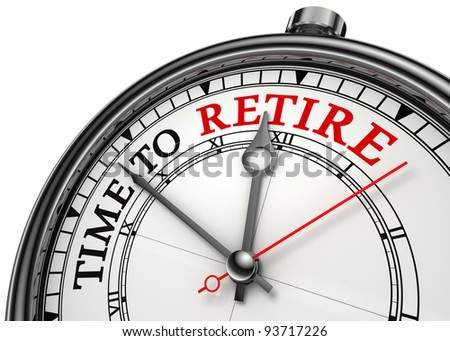 time to retire concept clock closeup isolated on white background with red and black words