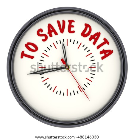 "Time to save data. Watches with an inscription. Analog Clock with the words ""TO SAVE DATA"". Isolated. 3D Illustration"