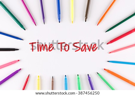 Time To Save written on white background with multi colored pen