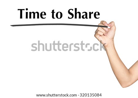 Time to Share Man hand writing virtual screen text on white background - stock photo