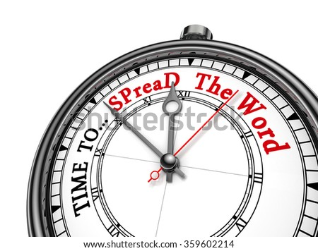 Time to spread the word motivation on concept clock, isolated on white background - stock photo
