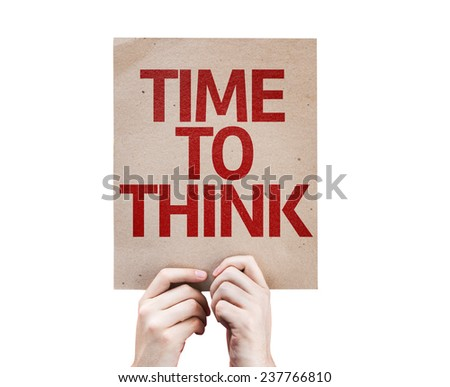 Time to Think card isolated on white background - stock photo