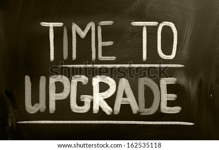 Time To Upgrade Concept - stock photo