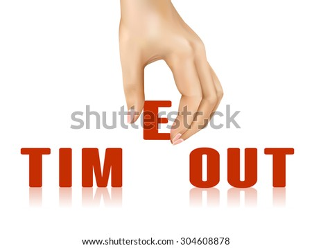 timeout word taken away by hand over white background
