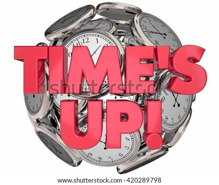 Times Up Clocks Sphere Ball Deadline End Session 3d Illustrationz - stock photo