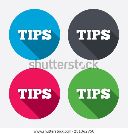 Tips sign icon. Service money symbol. Circle buttons with long shadow. 4 icons set.