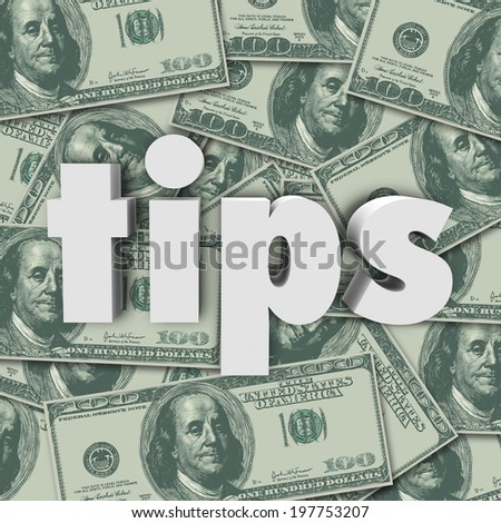 Tips word hundred dollar bills cash money bonus, thank you appreciation excellent service