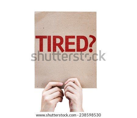Tired? card isolated on white background - stock photo