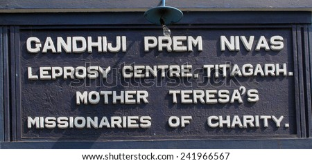 TITAGARH, INDIA - FEBRUARY 02: The inscription at the entrance to Gandhiji Prem Nivas( Leprosy center), one of the houses established by Mother Teresa, Titagarh, India on February 02, 2009.