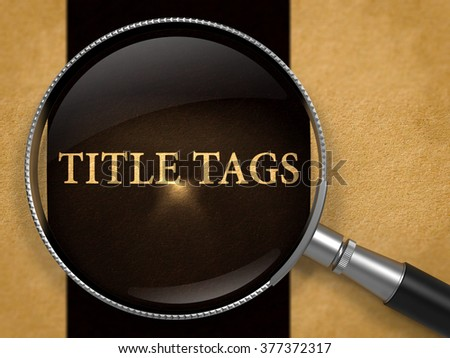 Title Tags Concept through Magnifier on Old Paper with Black Vertical Line Background. 3D Render.