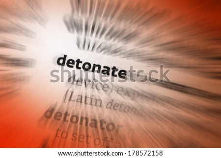 To detonate is to explode or to cause an explosion.